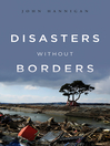 Disasters Without Borders (eBook): The International Politics of Natural Disasters