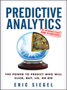 Predictive Analytics (eBook): The Power to Predict Who Will Click, Buy, Lie, or Die