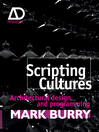 Scripting Cultures (eBook): Architectural Design and Programming