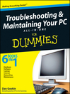 Troubleshooting and Maintaining Your PC All-in-One Desk Reference For Dummies (eBook)