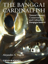 The Banggai Cardinalfish (eBook): Natural History, Conservation, and Culture of Pterapogon kauderni