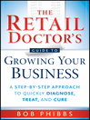 The Retail Doctor's Guide to Growing Your Business (eBook): A Step-by-Step Approach to Quickly Diagnose, Treat, and Cure