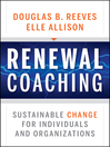 Renewal Coaching (eBook): Sustainable Change for Individuals and Organizations