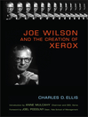 Joe Wilson and the Creation of Xerox (eBook)