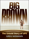 Big Brown (eBook): The Untold Story of UPS