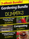 Gardening For Dummies Three e-book Bundle (eBook): Growing Your Own Fruit and Veg For Dummies, Composting For Dummies and Storing and Preserving Garden Produce For Dummies