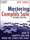 Mastering the Complex Sale (eBook): How to Compete and Win When the Stakes are High!