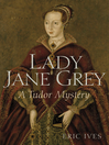 Lady Jane Grey (eBook): A Tudor Mystery
