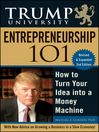 Trump University Entrepreneurship 101 (eBook): How to Turn Your Idea into a Money Machine