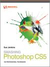Smashing Photoshop CS5 (eBook): 100 Professional Techniques