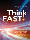 Think Fast! (eBook): Accurate Decision-Making, Problem-Solving, and Planning in Minutes a Day