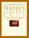 Commodity Trader's Almanac 2013 (eBook): For Active Traders of Futures, Forex, Stocks, Options, and ETFs