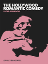 The Hollywood Romantic Comedy (eBook): Conventions, History and Controversies