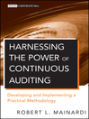 Harnessing the Power of Continuous Auditing (eBook): Developing and Implementing a Practical Methodology