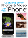 Capturing Better Photos and Video with your iPhone (eBook)