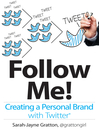 Follow Me! Creating a Personal Brand with Twitter (eBook)