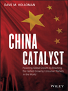 China Catalyst (eBook): Powering Global Growth by Reaching the Fastest Growing Consumer Market in the World
