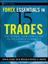 Forex Essentials in 15 Trades (eBook): The Global-View.com Guide to Successful Currency Trading