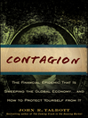 Contagion (eBook): The Financial Epidemic That is Sweeping the Global Economy... and How to Protect Yourself from It