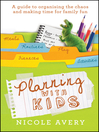 Planning with Kids (eBook): A Guide to Organising the Chaos to Make More Time for Parenting