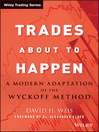 Trades About to Happen (eBook): A Modern Adaptation of the Wyckoff Method