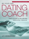Be Your Own Dating Coach (eBook): Treat yourself to the ultimate relationship makeover