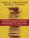 Gold Trading Boot Camp (eBook): How to Master the Basics and Become a Successful Commodities Investor