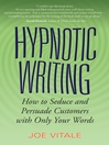 Hypnotic Writing (eBook): How to Seduce and Persuade Customers with Only Your Words