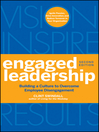 Engaged Leadership (eBook): Building a Culture to Overcome Employee Disengagement