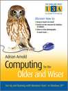 Computing for the Older and Wiser (eBook): Get Up and Running On Your Home PC