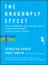 The Dragonfly Effect (eBook): Quick, Effective, and Powerful Ways To Use Social Media to Drive Social Change