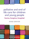 Palliative and End of Life Care for Children and  Young People (eBook): Home, Hospice, Hospital
