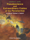 Pseudoscience and Extraordinary Claims of the Paranormal (eBook): A Critical Thinker's Toolkit