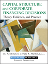 Capital Structure and Corporate Financing Decisions (eBook): Theory, Evidence, and Practice