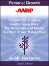 AARP the Scientific American Healthy Aging Brain (eBook): The Neuroscience of Making the Most of Your Mature Mind