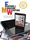 Feature and Magazine Writing (eBook): Action, Angle, and Anecdotes