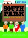 The Ultimate South Park and Philosophy (eBook): Respect My Philosophah!