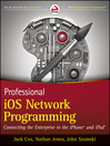 Professional iOS Network Programming (eBook): Connecting the Enterprise to the iPhone and iPad