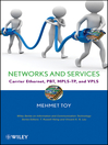 Networks and Services (eBook): Carrier Ethernet, PBT, MPLS-TP, and VPLS