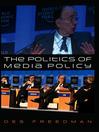 The Politics of Media Policy (eBook)