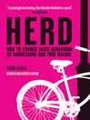 Herd (eBook): How to Change Mass Behaviour by Harnessing Our True Nature