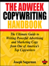 The Adweek Copywriting Handbook (eBook): The Ultimate Guide to Writing Powerful Advertising and Marketing Copy from One of America's Top Copywriters