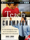 Teach Like a Champion (eBook): 49 Techniques that Put Students on the Path to College (K-12)