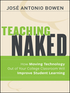 Teaching Naked (eBook): How Moving Technology Out of Your College Classroom Will Improve Student Learning