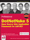 Professional DotNetNuke 5 (eBook): Open Source Web Application Framework for ASP.NET