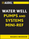 Audel Water Well Pumps and Systems Mini-Ref (eBook)