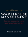 Excellence in Warehouse Management (eBook): How to Minimise Costs and Maximise Value