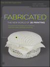Fabricated (eBook): The New World of 3D Printing
