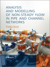 Analysis and Modelling of Non-Steady Flow in Pipe and Channel Networks (eBook)