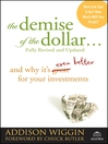 The Demise of the Dollar... (eBook): And Why It's Even Better for Your Investments
